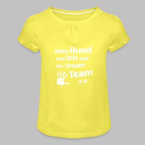 Mein Hund und ich sind ein Dream Team - Hundepfote - Mädchen-T-Shirt mit Raffungen
