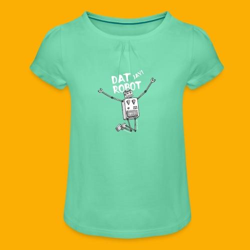 Dat Robot: The Joy of Life - Meisjes-T-shirt met plooien