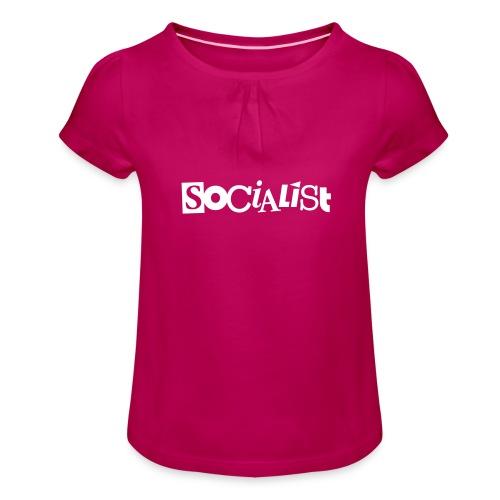 Socialist - Mädchen-T-Shirt mit Raffungen