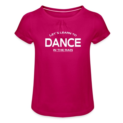 Lets learn to dance - kids - Girl's T-Shirt with Ruffles