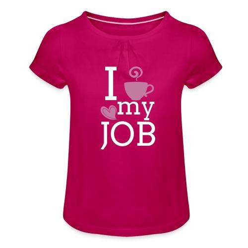 I love my job - Tyttöjen t-paita, jossa rypytyksiä