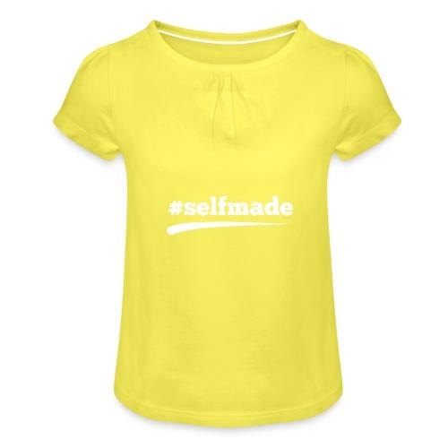 #SELFMADE - Mädchen-T-Shirt mit Raffungen