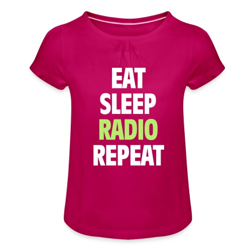 Eat Sleep Radio Repeat T-shirt - T-shirt med rynkning flicka