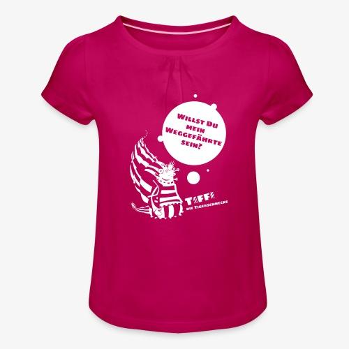 TIFFI: Willst du mein Weggefährte sein? (weiß) - Mädchen-T-Shirt mit Raffungen