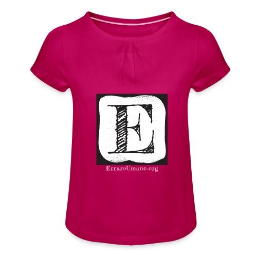 Logo ErrareUmano con scritta bianca - Maglietta da ragazza con arricciatura