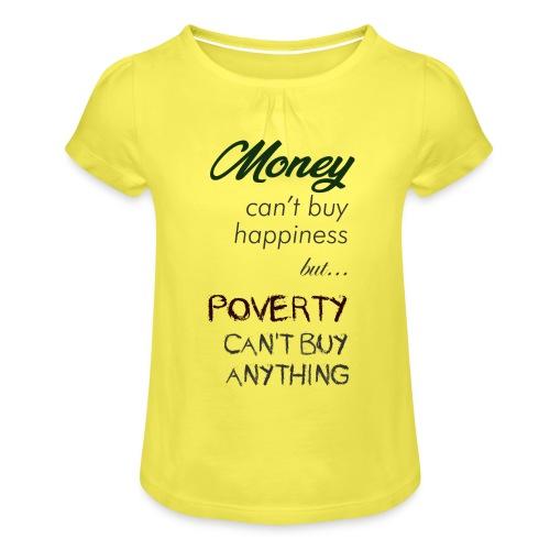 Money can't buy happiness - Maglietta da ragazza con arricciatura