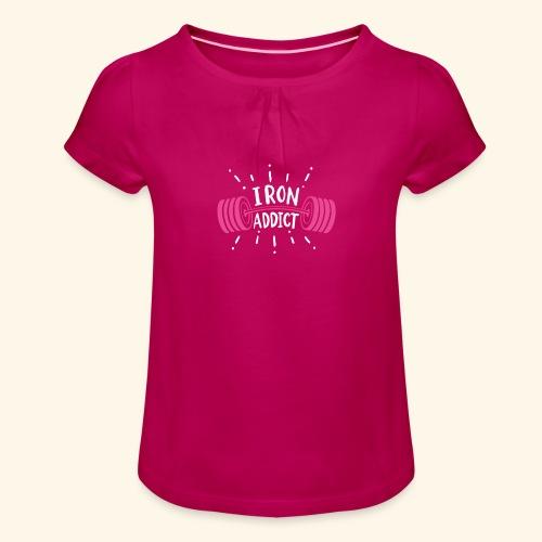 Iron Addict I VSK Funny Gym Shirt - Mädchen-T-Shirt mit Raffungen