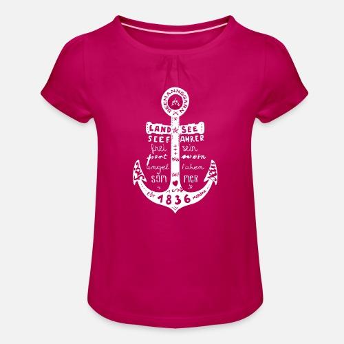 Seemanns Glück ! - Mädchen-T-Shirt mit Raffungen