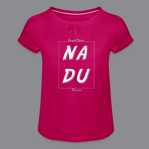 Na DU? - Mädchen-T-Shirt mit Raffungen