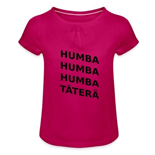 humba humba täterä vector - Mädchen-T-Shirt mit Raffungen