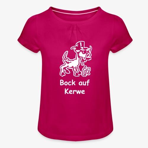 Bock auf Kerwe - Mädchen-T-Shirt mit Raffungen