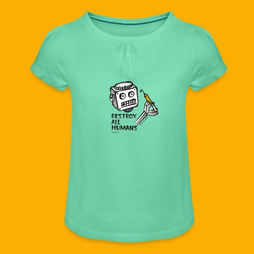 Dat Robot: Destroy Series All Humans Light - Meisjes-T-shirt met plooien