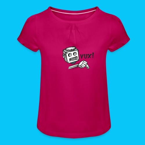 Dat Robot Vux - Meisjes-T-shirt met plooien