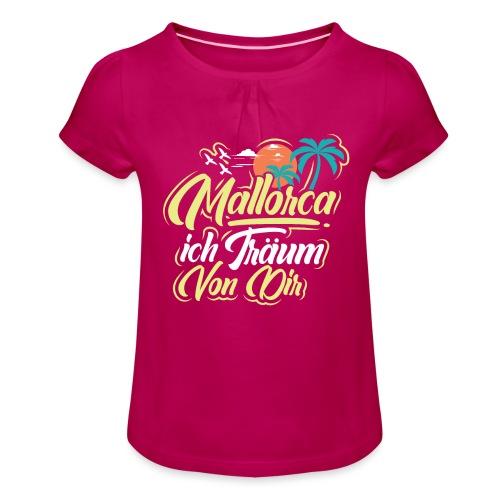 Mallorca - ich träum von dir! - Mädchen-T-Shirt mit Raffungen