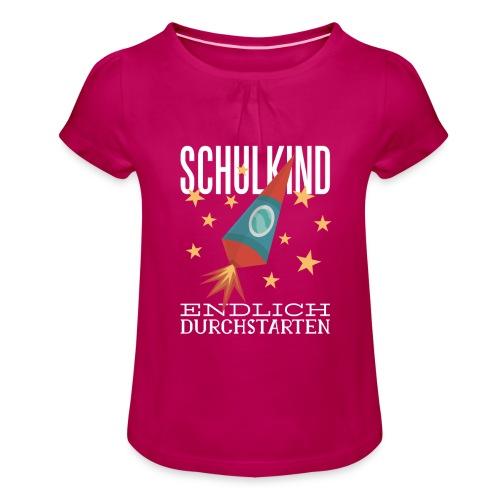 Schulkind Endlich Durchstarten - Mädchen-T-Shirt mit Raffungen