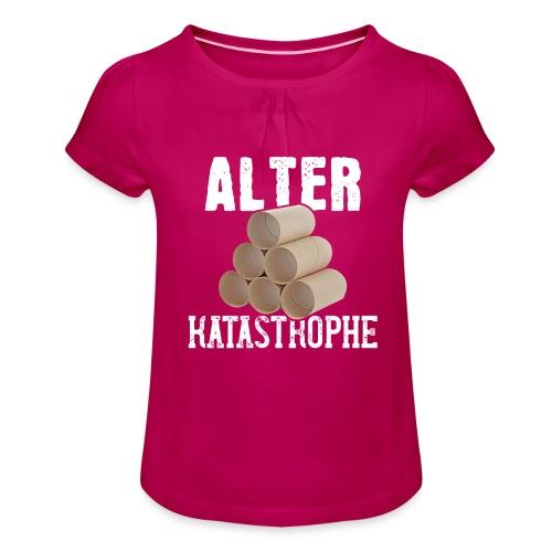 Alter Katastrophe Toilettenpapier | Spruch Lustig - Mädchen-T-Shirt mit Raffungen