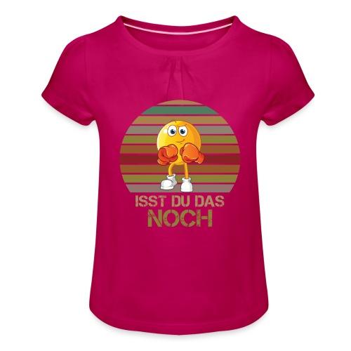 Ist du das noch Essen Humor Spaß - Mädchen-T-Shirt mit Raffungen