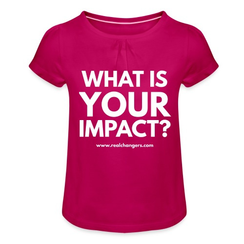 whatisyourimpact - Girl's T-Shirt with Ruffles