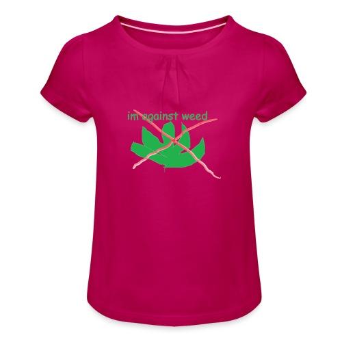 im against weed - Tyttöjen t-paita, jossa rypytyksiä
