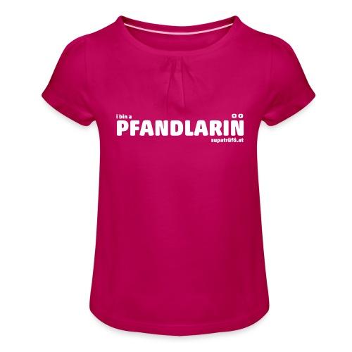 SUPATRÜFÖ PFANDLARIN - Mädchen-T-Shirt mit Raffungen