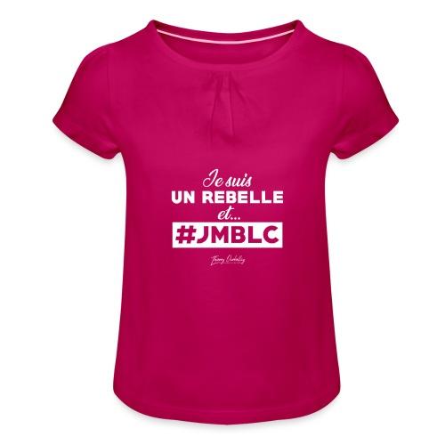 Je suis Rebelle et ... - T-shirt à fronces au col Fille