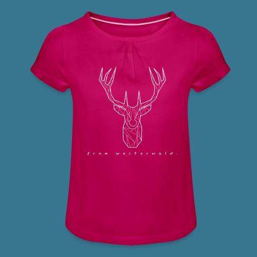 Hirsch. From Westerwald. - Mädchen-T-Shirt mit Raffungen