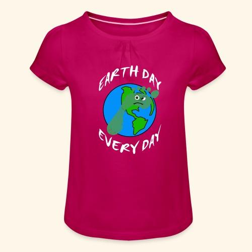 Earth Day Every Day - Mädchen-T-Shirt mit Raffungen