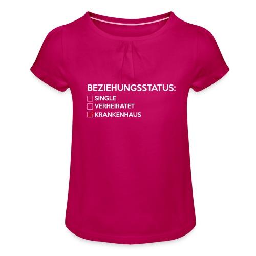 Beziehungsstatus - Krankenhaus - Mädchen-T-Shirt mit Raffungen