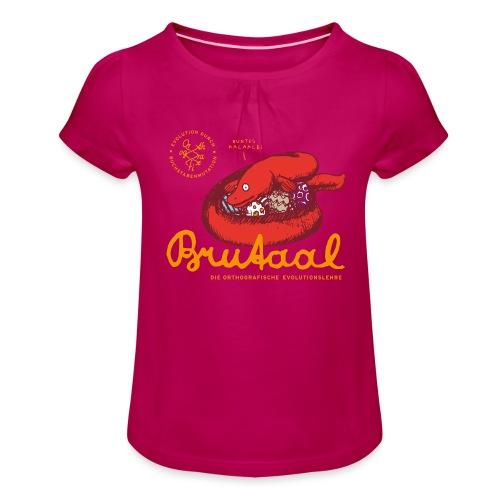 Brutaal ! - Mädchen-T-Shirt mit Raffungen