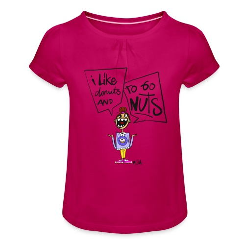 I like donuts and to go NUTS - Meisjes-T-shirt met plooien