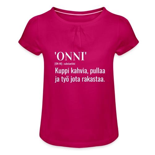 Onni Työ - Tyttöjen t-paita, jossa rypytyksiä