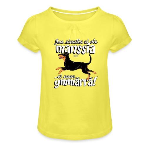 Manssi Ymmärrä - Tyttöjen t-paita, jossa rypytyksiä