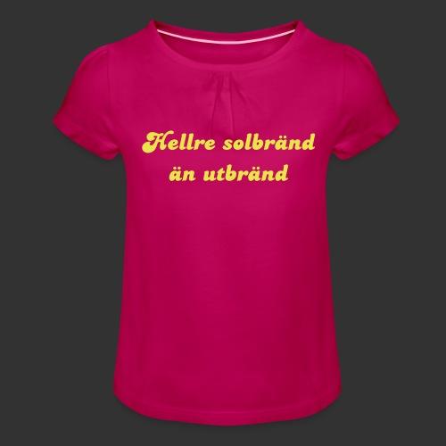 Hellre Solbränd - T-shirt med rynkning flicka
