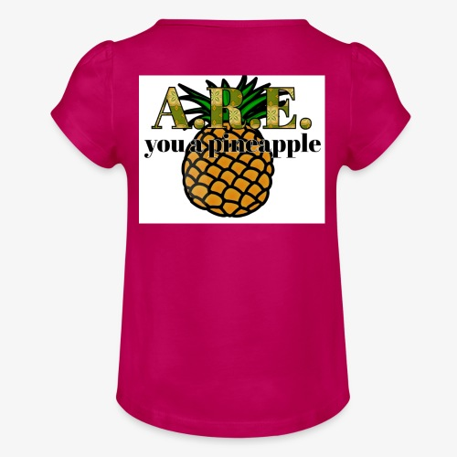 Are you a pineapple - Girl's T-Shirt with Ruffles