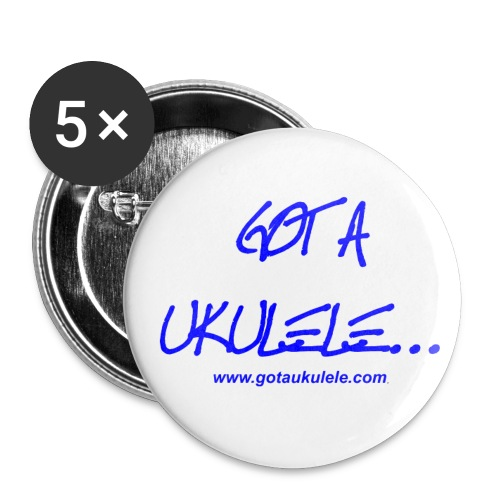 Got A Ukulele Badge Design - Buttons small 1''/25 mm (5-pack)