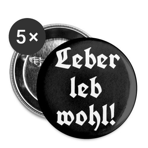 Button Leber leb wohl! - Buttons klein 25 mm (5er Pack)