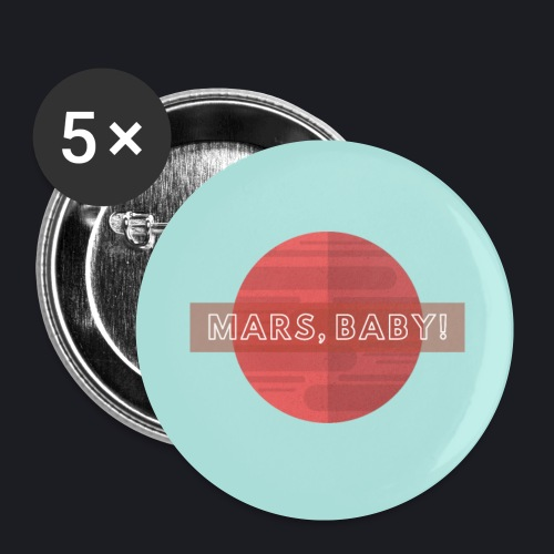 MARS, BABY! - Buttons klein 25 mm (5er Pack)