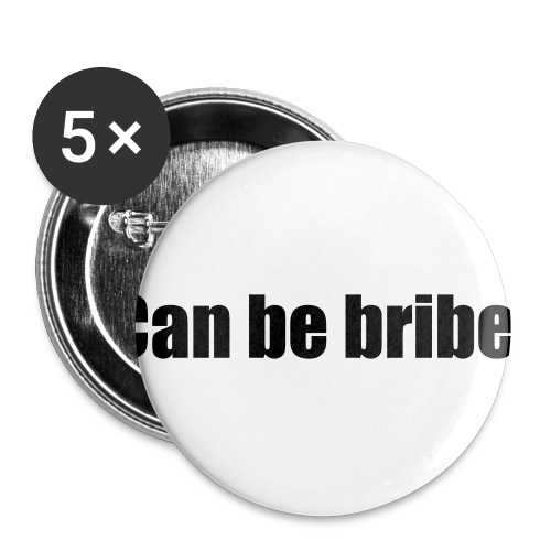 Can be bribed - Buttons small 1''/25 mm (5-pack)