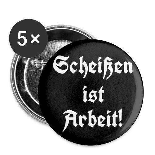 Button Scheißen ist Arbeit! - Buttons klein 25 mm (5er Pack)