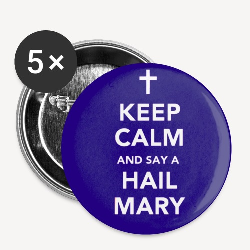KEEP CALM... HAIL MARY BADGE - Buttons small 1''/25 mm (5-pack)