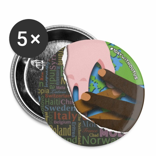 1 Day Without Us 2017 Design - Buttons small 1''/25 mm (5-pack)
