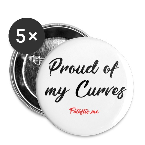 Proud of my Curves by Fatastic.me - Buttons small 1''/25 mm (5-pack)