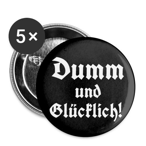 Button Dumm und gluecklich - Buttons klein 25 mm (5er Pack)