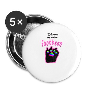 I'd pay to be a footbean - Buttons small 25 mm