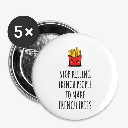 Stop killing french people to make french fries - Buttons klein 25 mm