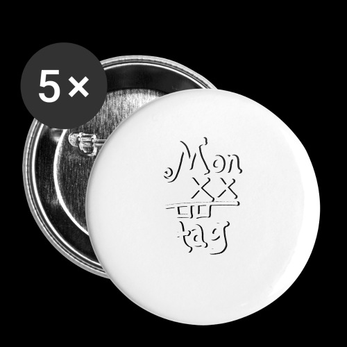 Montag x_x - Buttons klein 25 mm (5er Pack)