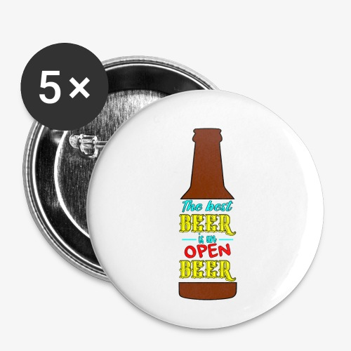 The Best BEER is an open BEER - Buttons klein 25 mm (5er Pack)