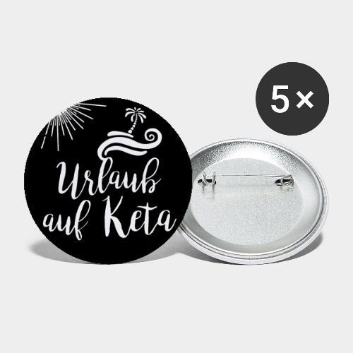 Urlaub auf Keta - Buttons klein 25 mm (5er Pack)