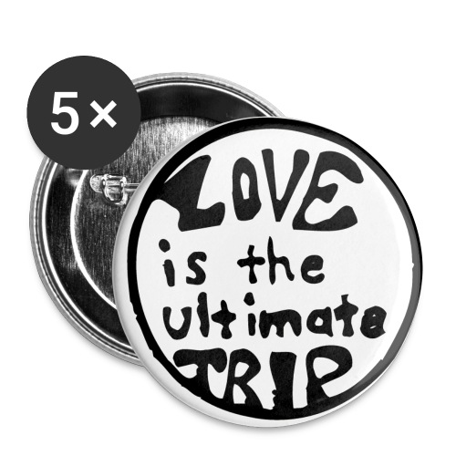 love is the ultimate trip - Buttons small 1''/25 mm (5-pack)
