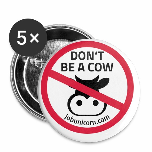 Don't be a Cow - Buttons klein 25 mm